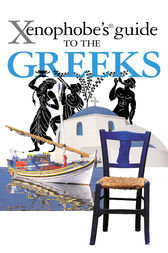 The Xenophobe's Guide to the Greeks by Alexandra Fiada