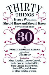 30 Things Every Woman Should Have and Should Know by the Time She's 30 by Pamela Redmond Satran