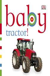 Baby: Tractor! by DK Publishing