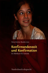 Konfirmandenzeit und Konfirmation