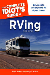 The Complete Idiot's Guide to RVing, 3e by April Maher