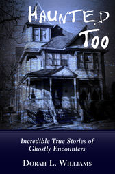 Haunted Too by Dorah L. Williams