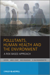 Pollutants, Human Health and the Environment by Jane A. Plant