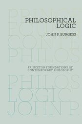 Philosophical Logic by John P. Burgess