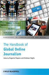 The Handbook of Global Online Journalism by Eugenia Siapera