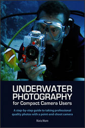 Underwater Photography for Compact Camera Users by Maria Munn