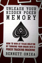Unleash Your Hidden Poker Memory by Bennett Onika