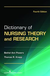 Dictionary of Nursing Theory and Research by Bethel Ann Powers