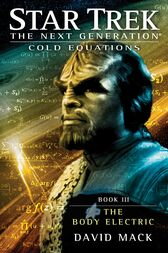 Star Trek: The Next Generation: Cold Equations: The Body Electric by David Mack