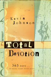 Total Devotion by Kevin Johnson