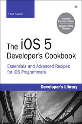 The iOS 5 Developer's Cookbook by Erica Sadun