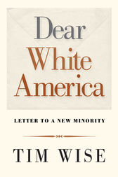 Dear White America by Tim Wise