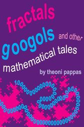 Fractals, Googols, and Other Mathematical Tales