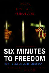 Six Minutes To Freedom by Kurt Muse