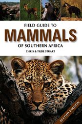 Field Guide to Mammals of Southern Africa by Chris Stuart