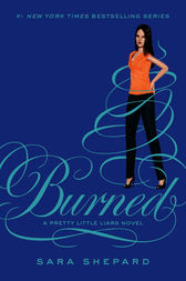 Pretty Little Liars #12: Burned by Sara Shepard