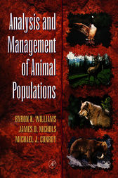Analysis and Management of Animal Populations by Byron K. Williams