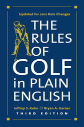 The Rules of Golf in Plain English, Third Edition by Jeffrey S. Kuhn