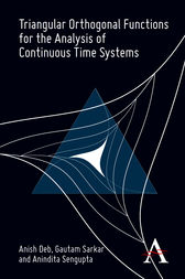 Triangular Orthogonal Functions for the Analysis of Continuous Time Systems by Anish Deb