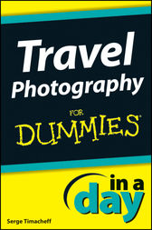 Travel Photography In A Day For Dummies by Serge Timacheff