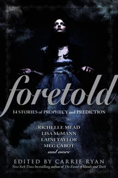Foretold by Carrie Ryan