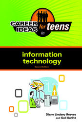 Career Ideas for Teens in Information Technology by Diane Lindsey Reeves