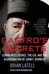 Castro's Secrets by Brian Latell