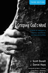 Grasping God's Word Workbook by J. Scott Duvall