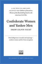 Confederate Women and Yankee Men by Drew Gilpin Faust