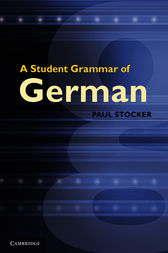 A Student Grammar of German by Paul Stocker