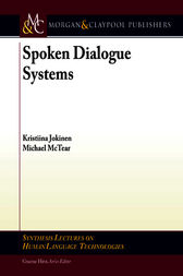 Spoken Dialogue Systems by Kristina Jokinen