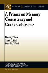 A Primer on Memory Consistency and Cache Coherence by Daniel Sorin