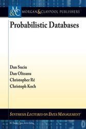 Probabilistic Databases by Dan Suciu