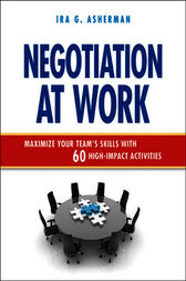 Negotiation at Work by IRA G. ASHERMAN