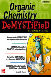 Organic Chemistry Demystified 2/E by Daniel Bloch