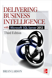 Delivering Business Intelligence with Microsoft SQL Server 2012 3/E by Brian Larson
