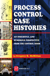 Process Control Case Histories by Gregory K. McMillan