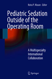 Pediatric Sedation Outside of the Operating Room by Keira P. Mason