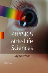 Physics of the Life Sciences by Jay Newman