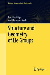 Structure and Geometry of Lie Groups by Joachim Hilgert