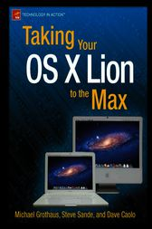 Taking Your OS X Lion to the Max by Steve Sande