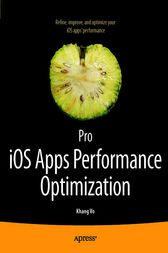 Pro iOS Apps Performance Optimization by Khang Vo