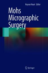 Mohs Micrographic Surgery by Keyvan Nouri