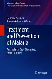 Treatment and Prevention of Malaria by Henry M. Staines