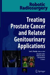 Robotic Radiosurgery Treating Prostate Cancer and Related Genitourinary Applications by Lee E. Ponsky