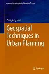 Geospatial Techniques in Urban Planning by Zhenjiang Shen