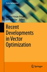 Recent Developments in Vector Optimization by Qamrul Hasan Ansari
