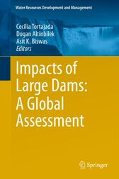 Impacts of Large Dams: A Global Assessment by unknown