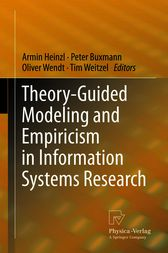 Theory-Guided Modeling and Empiricism in Information Systems Research by Tim Weitzel