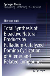 Total Synthesis of Bioactive Natural Products by Palladium-Catalyzed Domino Cyclization of Allenes and Related Compounds by Shinsuke Inuki
